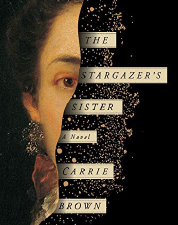 Mrs. Brown's novel, The Stargazer's Sister, will be released in January 2016. Credit: Carrie Brown